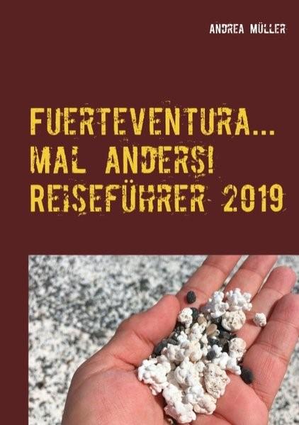 Fuerteventura... mal anders! Reiseführer 2019 | Müller, 2019 | Buch (Cover)