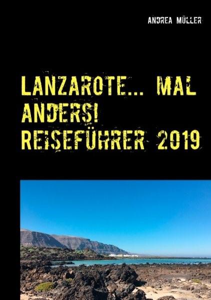 Lanzarote... mal anders! Reiseführer 2019 | Müller, 2019 | Buch (Cover)