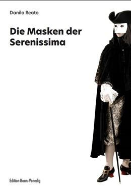 Abbildung von Reato | Die Masken der Serenissima | 1. Auflage | 2019 | beck-shop.de