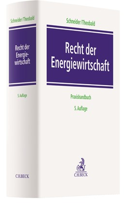 Abbildung von Schneider / Theobald | Recht der Energiewirtschaft | 5. Auflage | 2021 | beck-shop.de
