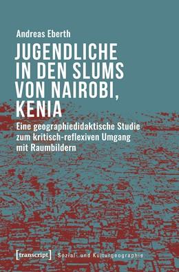 Abbildung von Eberth | Alltagskulturen in den Slums von Nairobi | 1. Auflage | 2019 | beck-shop.de