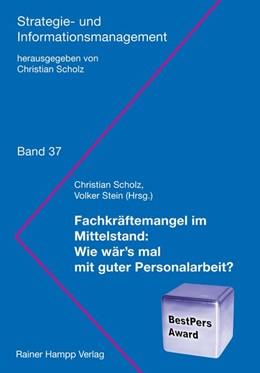Abbildung von Scholz / Stein   Fachkräftemangel im Mittelstand   2019   Wie wär's mal mit guter Person...