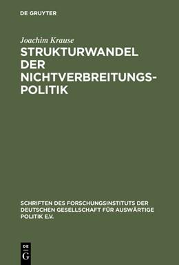Abbildung von Krause   Strukturwandel der Nichtverbreitungspolitik   Reprint 2015   1998   Die Verbreitung von Massenvern...   65