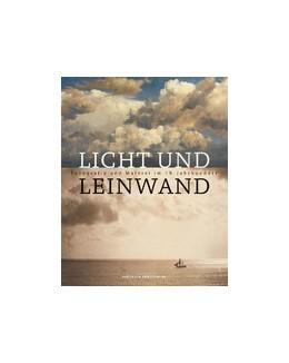 Abbildung von Beiersdorf / Großmann / Müller-Tamm   Licht und Leinwand   2019   Fotografie und Malerei im 19. ...