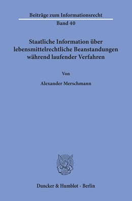 Abbildung von Merschmann | Staatliche Information über lebensmittelrechtliche Beanstandungen während laufender Verfahren | 1. Auflage | 2019 | 40 | beck-shop.de