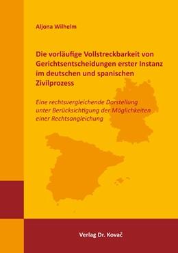Abbildung von Wilhelm | Die vorläufige Vollstreckbarkeit von Gerichtsentscheidungen erster Instanz im deutschen und spanischen Zivilprozess | 2019 | Eine rechtsvergleichende Darst... | 64