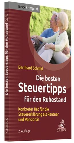 Abbildung von Schmid | Die besten Steuertipps für den Ruhestand | 2. Auflage | 2019 | Konkreter Rat für die Steuerer...
