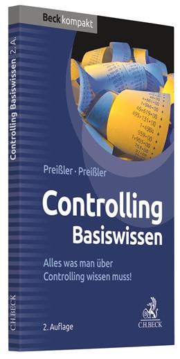 Abbildung von Preißler / Preißler | Controlling Basiswissen | 2. Auflage | 2019 | Alles was man über Controlling...