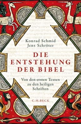Abbildung von Schmid, Konrad / Schröter, Jens | Die Entstehung der Bibel | 2019 | Von den ersten Texten zu den h...