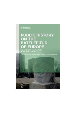 Abbildung von Dierks / Berger / Kesteloot   Public History on the Battlefields of Europe   2020   Experiences of Dealing with Pa...
