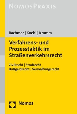 Abbildung von Bachmor / Koehl / Krumm | Verfahrens- und Prozesstaktik im Straßenverkehrsrecht | 2019