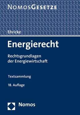 Abbildung von Ehricke (Hrsg.) | Energierecht | 18. Auflage | 2019 | Rechtsgrundlagen der Energiewi...