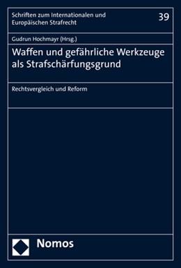 Abbildung von Hochmayr | Waffen und gefährliche Werkzeuge als Strafschärfungsgrund | 2019 | Rechtsvergleich und Reform