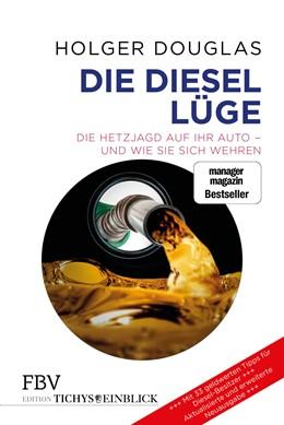 Abbildung von Douglas | Die Diesel-Lüge | 2019 | Die Hetzjagd auf Ihr Auto – un...