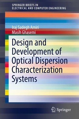 Abbildung von Amiri / Ghasemi | Design and Development of Optical Dispersion Characterization Systems | 2019