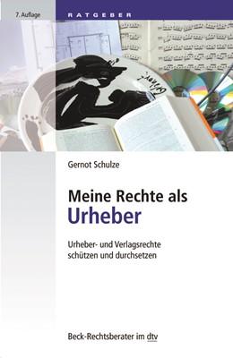 Abbildung von Schulze | Meine Rechte als Urheber | 7., aktualisierte Auflage | 2020 | Urheber- und Verlagsrechte sch... | 51241