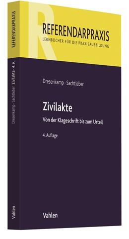 Abbildung von Dresenkamp / Sachtleber | Zivilakte | 4. Auflage | 2020 | Von der Klageschrift bis zum U...