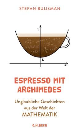 Abbildung von Buijsman, Stefan | Espresso mit Archimedes | 2. Auflage | 2019 | Unglaubliche Geschichten aus d...