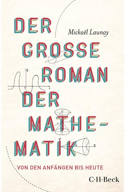 Cover: Mickaël Launay, Der große Roman der Mathematik