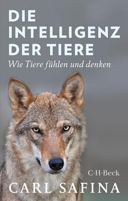 Abbildung von Safina, Carl | Die Intelligenz der Tiere | 2019 | Wie Tiere fühlen und denken | 6365