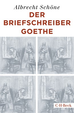 Abbildung von Schöne, Albrecht | Der Briefschreiber Goethe | 1., durchgesehene Auflage in C.H.BECK Paperback | 2019 | 4509