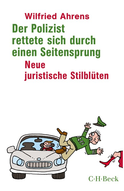 Cover: Wilfried Ahrens, Der Polizist rettete sich durch einen Seitensprung