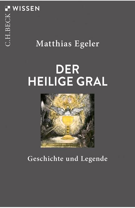 Cover: Matthias Egeler, Der Heilige Gral