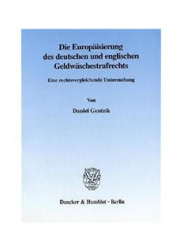 Abbildung von Gentzik   Die Europäisierung des deutschen und englischen Geldwäschestrafrechts.   2002   Eine rechtsvergleichende Unter...   133