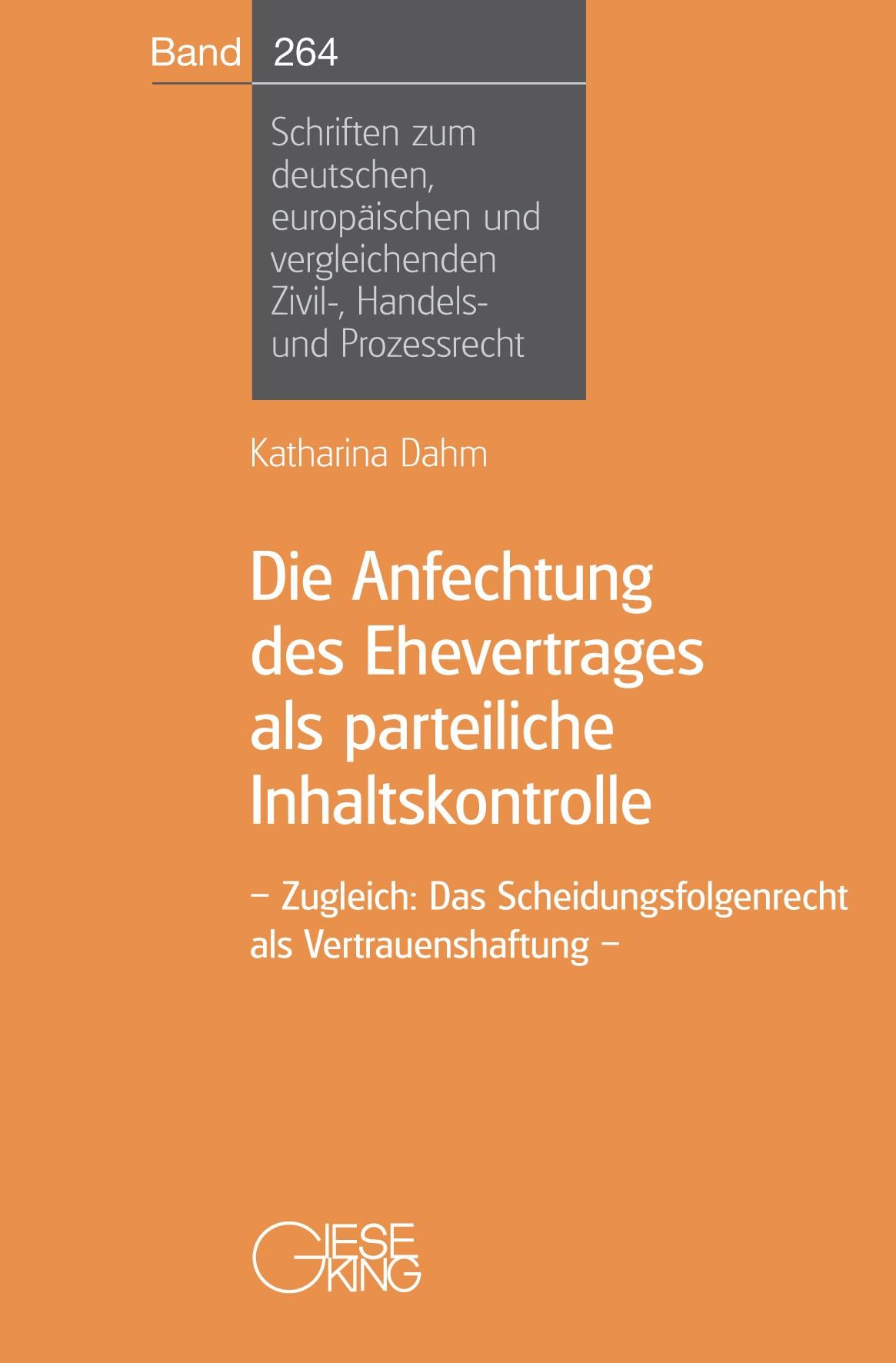 Die Anfechtung des Ehevertrages als parteiliche Inhaltskontrolle   Dahm, 2019   Buch (Cover)