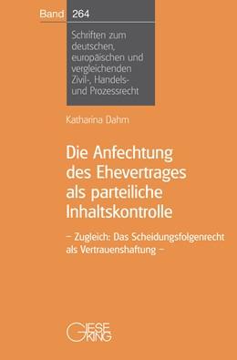 Abbildung von Dahm   Die Anfechtung des Ehevertrages als parteiliche Inhaltskontrolle   1. Auflage   2019   Band 264   beck-shop.de