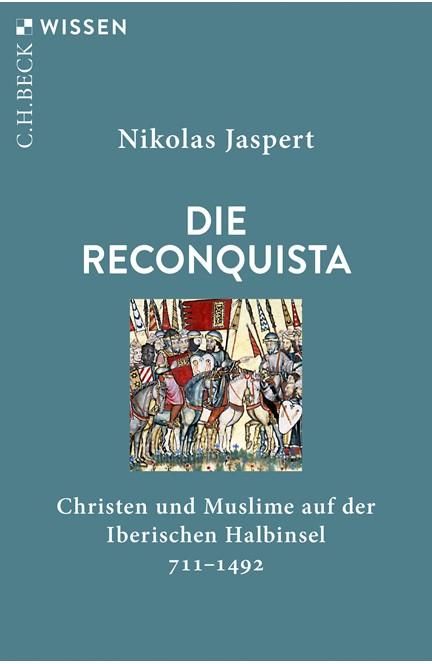 Cover: Nikolas Jaspert, Die Reconquista