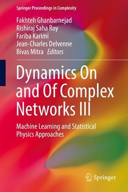 Abbildung von Ghanbarnejad / Saha Roy / Karimi / Delvenne / Mitra   Dynamics On and Of Complex Networks III   1st ed. 2019   2019   Machine Learning and Statistic...
