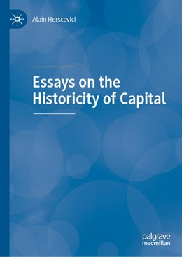 Abbildung von Herscovici | Essays on the Historicity of Capital | 1st ed. 2019 | 2019
