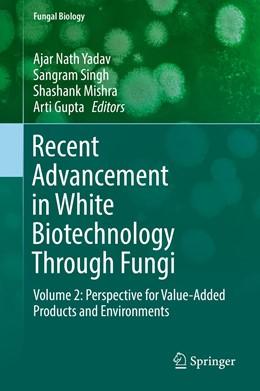 Abbildung von Yadav / Singh / Mishra / Gupta | Recent Advancement in White Biotechnology Through Fungi | 1st ed. 2019 | 2019 | Volume 2: Perspective for Valu...