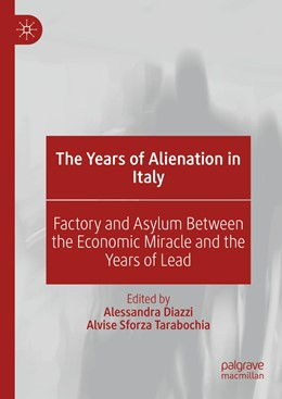 Abbildung von Diazzi / Sforza Tarabochia | The Years of Alienation in Italy | 1st ed. 2019 | 2019 | Factory and Asylum Between the...