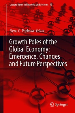 Abbildung von Popkova   Growth Poles of the Global Economy: Emergence, Changes and Future Perspectives   1st ed. 2020   2019   73