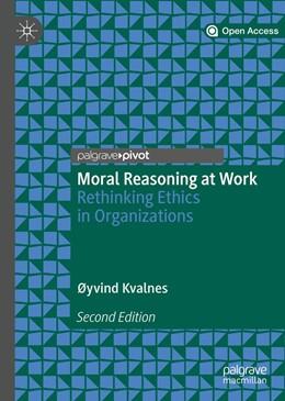Abbildung von Kvalnes | Moral Reasoning at Work | 2nd ed. 2019 | 2019 | Rethinking Ethics in Organizat...