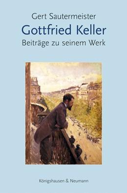 Abbildung von Sautermeister   Gottfried Keller   2020   Beiträge zu seinem Werk