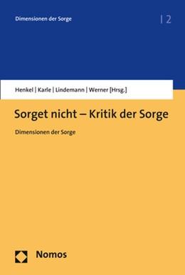 Abbildung von Henkel / Karle | Sorget nicht - Kritik der Sorge | 1. Auflage | 2019 | beck-shop.de