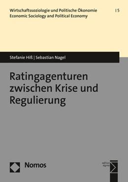 Abbildung von Hiß / Nagel   Ratingagenturen zwischen Krise und Regulierung   2., aktualisierte Auflage   2019