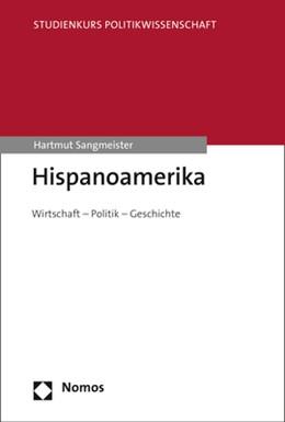Abbildung von Sangmeister | Hispanoamerika | 2019 | Wirtschaft - Politik - Geschic...