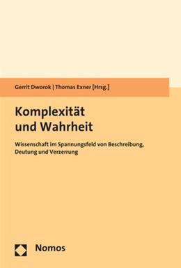 Abbildung von Dworok / Exner | Komplexität und Wahrheit | 1. Auflage | 2019 | beck-shop.de
