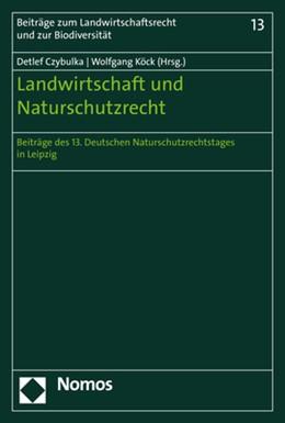 Abbildung von Czybulka / Köck | Landwirtschaft und Naturschutzrecht | 2019 | Beiträg des 13. Deutschen Natu... | 13