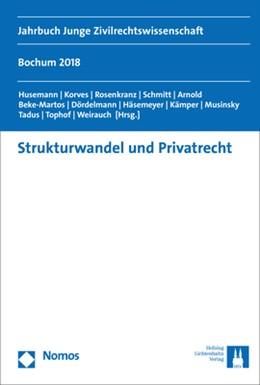 Abbildung von Husemann / Korves | Strukturwandel und Privatrecht | 1. Auflage | 2019 | beck-shop.de