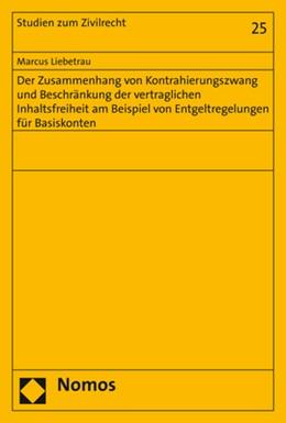 Abbildung von Liebetrau | Der Zusammenhang von Kontrahierungszwang und Beschränkung der vertraglichen Inhaltsfreiheit am Beispiel von Entgeltregelungen für Basiskonten | 2019 | 25