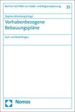 Abbildung von Mitschang (Hrsg.)   Vorhabenbezogene Bebauungspläne   2019   Fach- und Rechtsfragen