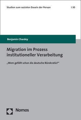 Abbildung von Chardey   Migration im Prozess institutioneller Verarbeitung   1. Auflage   2019   beck-shop.de