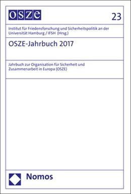 Abbildung von Institut für Friedensforschung und Sicherheitspolitik an der Universität Hamburg / IFSH   OSZE-Jahrbuch 2017   1. Auflage   2019   beck-shop.de