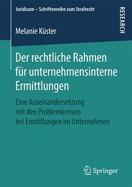 Abbildung von Küster | Der rechtliche Rahmen für unternehmensinterne Ermittlungen | 1. Auflage | 2019 | beck-shop.de