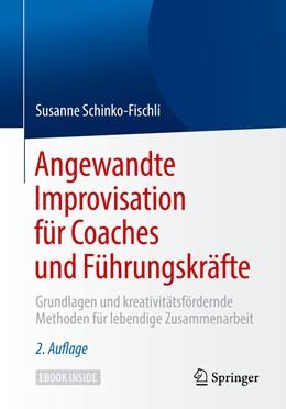 Abbildung von Schinko-Fischli | Angewandte Improvisation für Coaches und Führungskräfte | 2. Aufl. 2019 | 2019 | Grundlagen und kreativitätsför...
